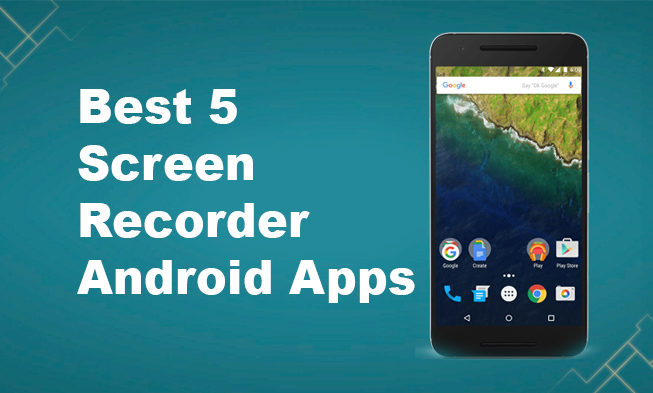Top 5 Screen Recorder Android Apps With Professional