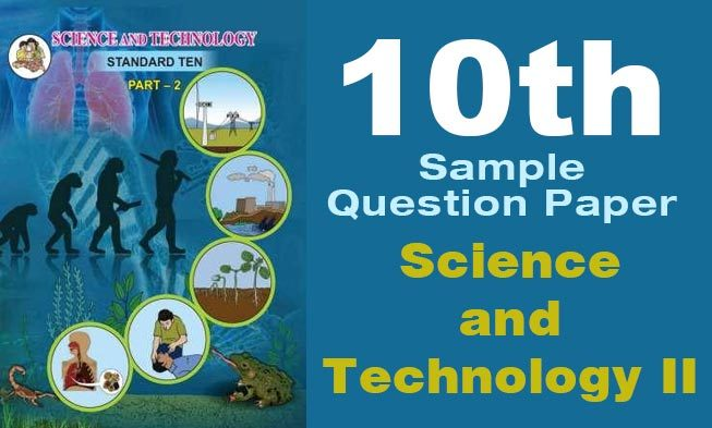 10th board Science and Technology II question paper 2019